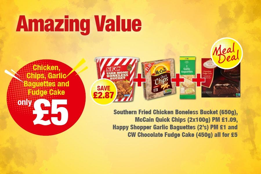 Amazing Value Meal Deal - Chicken, Chips, Garlic, Baguettes and Fudge Cake Only £5
