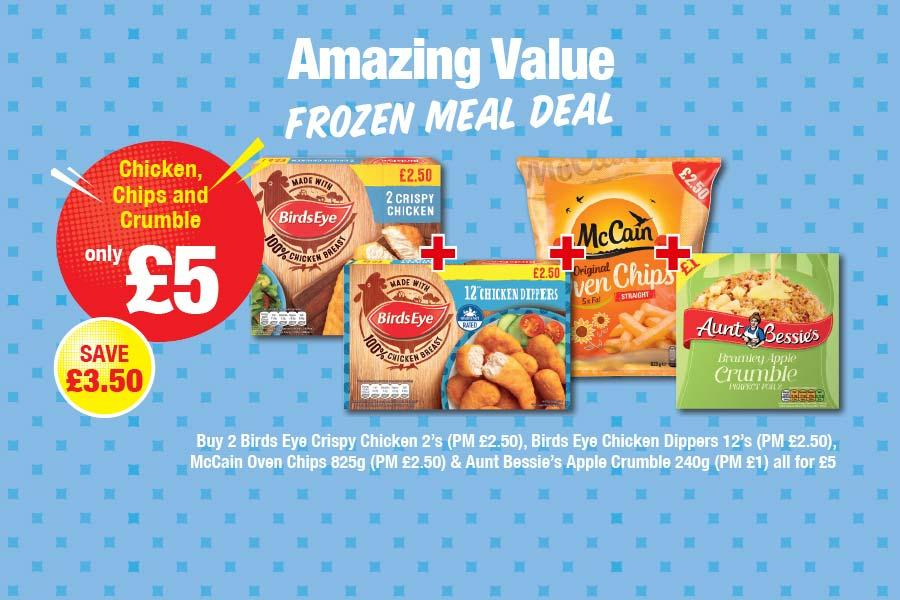 Buy 2 Birds Eye Crispy Chicken 2's (PM £2.50), Birds Eye Chicken Dippers 12's (PM £2.50), McCain Oven Chips 825g (PM £2.50) & Aunt Bessie's Apple Crumble 240g (PM £1) all for £5 at Premier