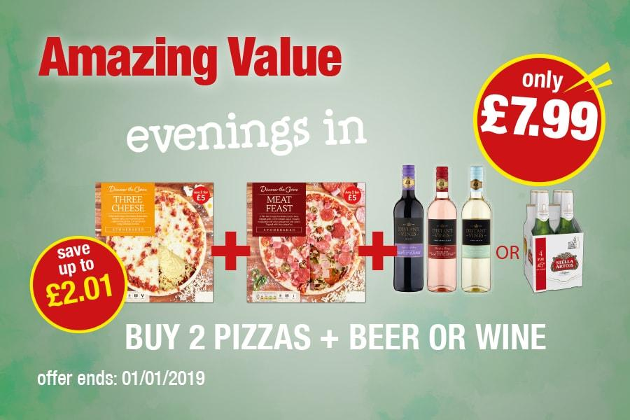 Evenings in for £7.99 - Buy 2 Pizzas + Beer or Wine. Save up to  £2.01
