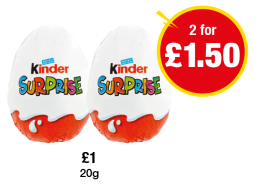 Kinder Surprise - £1 each or 2 for £1.50 at Premier
