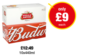 Stella Artois, Budweiser - Was £12.49 - Now only £9 each at Premier