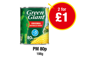 Green Giant Sweetcorn - PM 80p - 2 for £1 at Premier