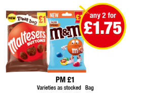 Maltesers Buttons, M&M's Salted Caramel - PM £1 - Any 2 for £1.75 at Premier